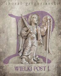 Chorał gregoriański. Wielki Post - Płocka Księgarnia Diecezjalna