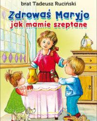 zdrowas-maryjo-jak-mamie-szeptane_5b1650c2e582d